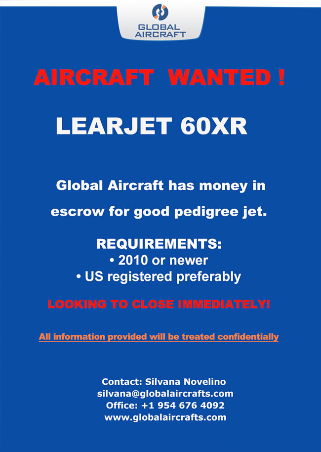 Global Aircraft | LEARJET 60XR - Aircraft Wanted Immediately! Deposit in Escrow!